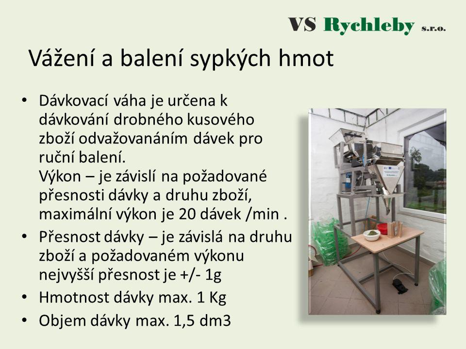 Vážení a balení sypkých hmot Dávkovací váha je určena k dávkování drobného kusového zboží odvažovanáním dávek pro ruční balení.