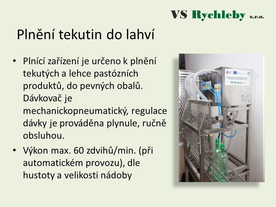 Plnění tekutin do lahví Plnící zařízení je určeno k plnění tekutých a lehce pastózních produktů, do pevných obalů.