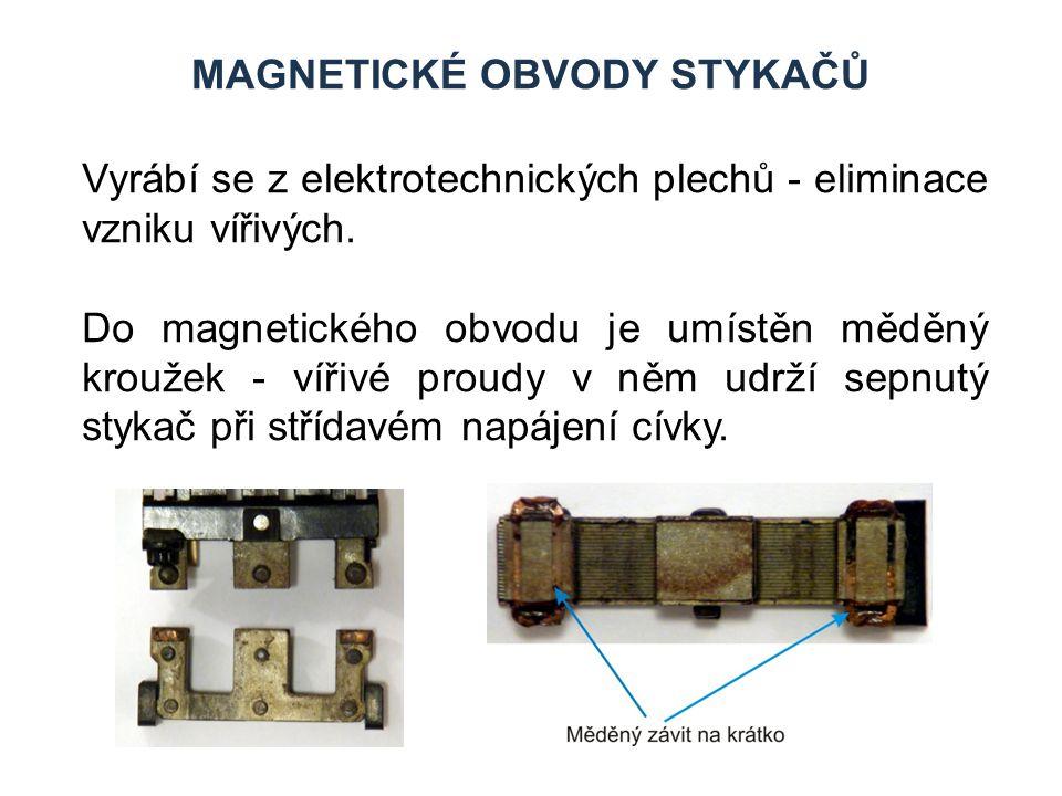 MAGNETICKÉ OBVODY STYKAČŮ Vyrábí se z elektrotechnických plechů - eliminace vzniku vířivých. Do magnetického obvodu je umístěn měděný kroužek - vířivé