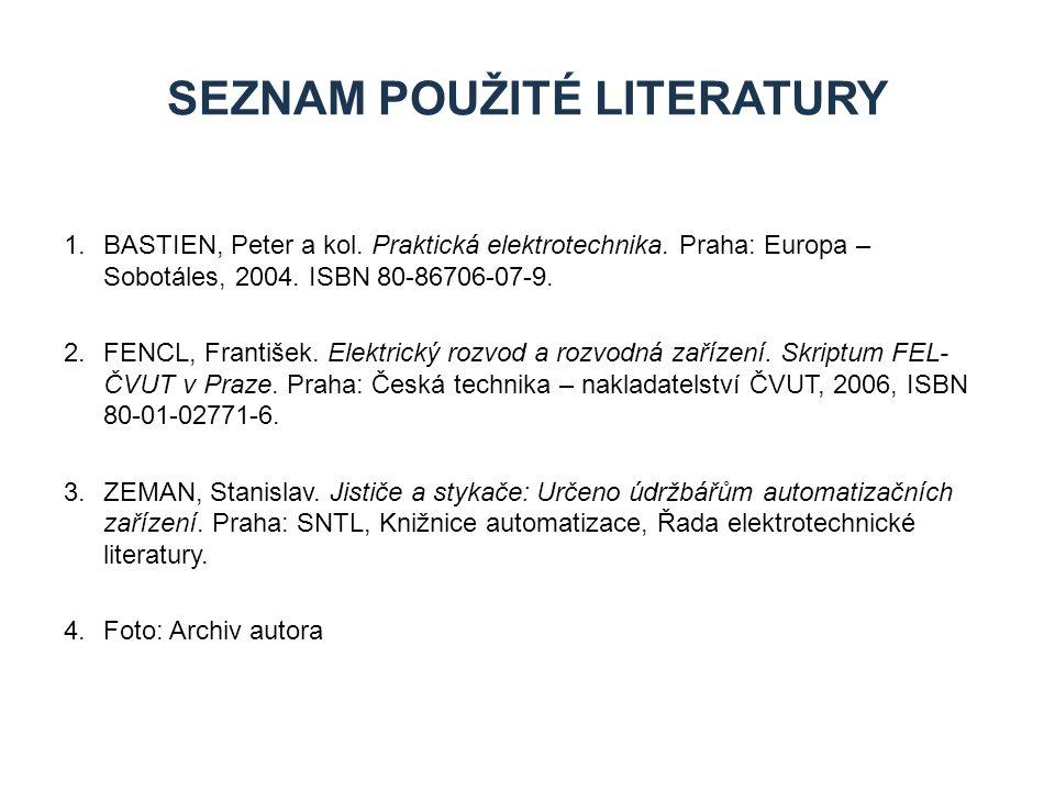 1.BASTIEN, Peter a kol. Praktická elektrotechnika. Praha: Europa – Sobotáles, 2004. ISBN 80-86706-07-9. 2.FENCL, František. Elektrický rozvod a rozvod
