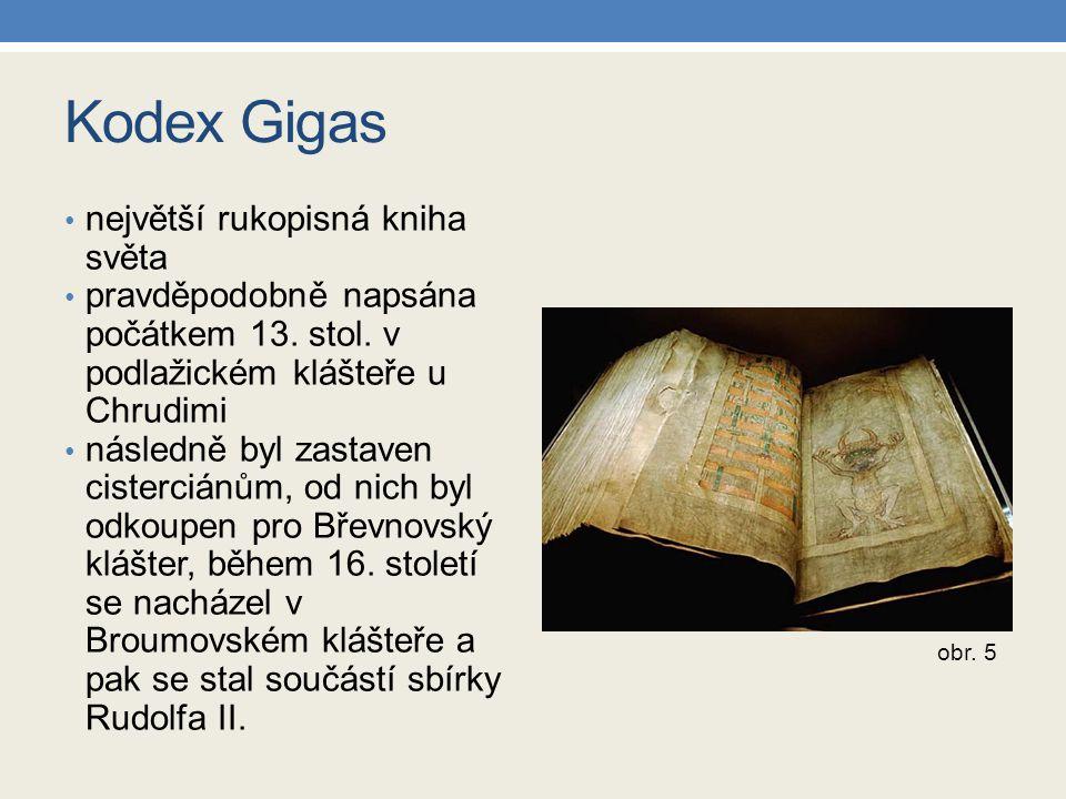 Kodex Gigas největší rukopisná kniha světa pravděpodobně napsána počátkem 13. stol. v podlažickém klášteře u Chrudimi následně byl zastaven cistercián