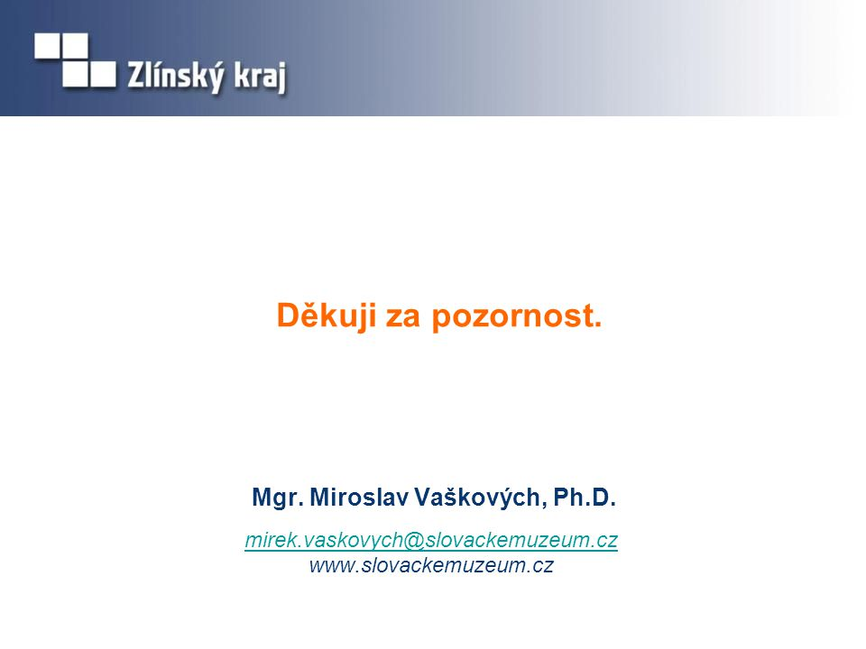 Děkuji za pozornost. Mgr. Miroslav Vaškových, Ph.D. mirek.vaskovych@slovackemuzeum.cz www.slovackemuzeum.cz