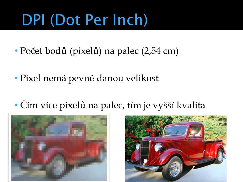 DPI (Dot Per Inch) Počet bodů (pixelů) na palec (2,54 cm) Pixel nemá pevně danou velikost Čím více pixelů na palec, tím je vyšší kvalita