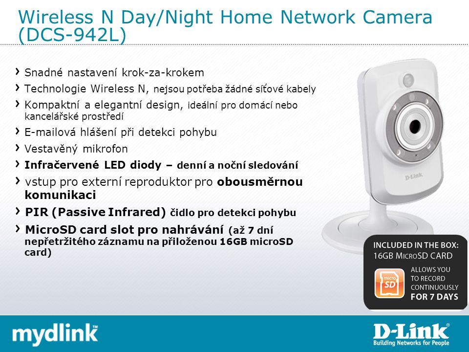 Wireless N Day/Night Home Network Camera (DCS-942L) Snadné nastavení krok-za-krokem Technologie Wireless N, nejsou potřeba žádné síťové kabely Kompaktní a elegantní design, ideální pro domácí nebo kancelářské prostředí E-mailová hlášení při detekci pohybu Vestavěný mikrofon Infračervené LED diody – denní a noční sledování vstup pro externí reproduktor pro obousměrnou komunikaci PIR (Passive Infrared) čidlo pro detekci pohybu MicroSD card slot pro nahrávání (až 7 dní nepřetržitého záznamu na přiloženou 16GB microSD card)