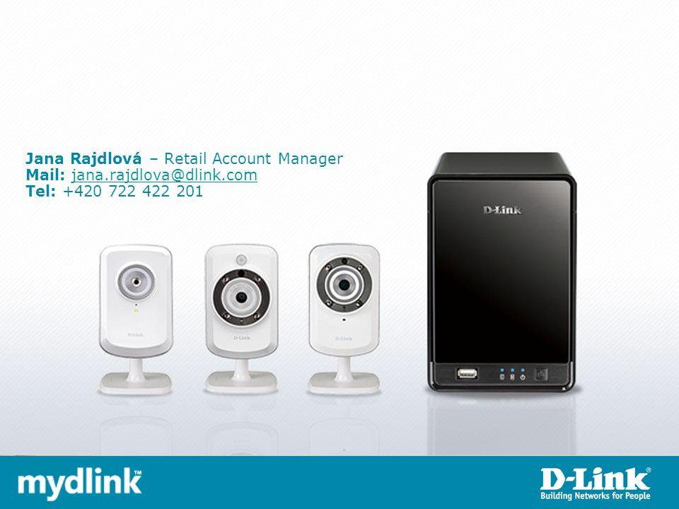 Jana Rajdlová – Retail Account Manager Mail: jana.rajdlova@dlink.com Tel: +420 722 422 201jana.rajdlova@dlink.com