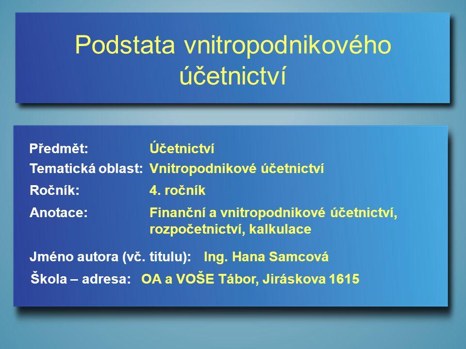 ZDROJE 1) Štohl, P.Učebnice účetnictví pro střední školy a veřejnost, III.