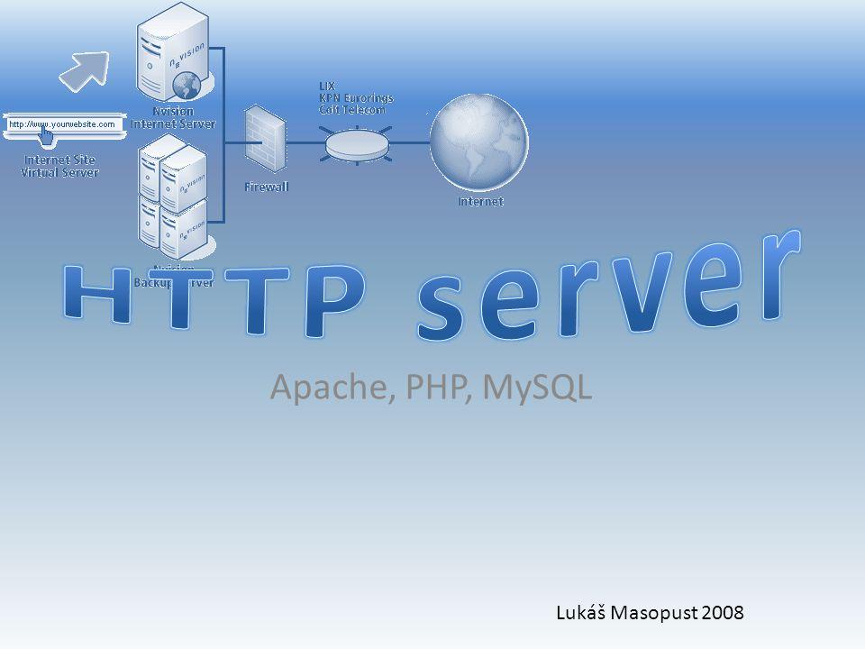 Apache, PHP, MySQL Lukáš Masopust 2008