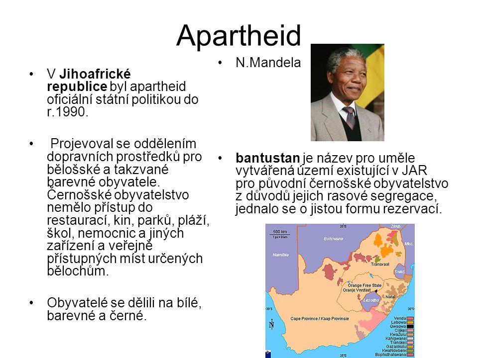Apartheid V Jihoafrické republice byl apartheid oficiální státní politikou do r.1990.