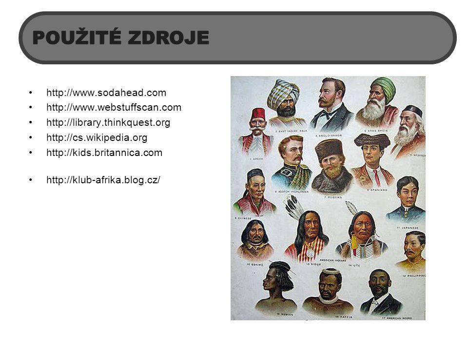 http://www.sodahead.com http://www.webstuffscan.com http://library.thinkquest.org http://cs.wikipedia.org http://kids.britannica.com http://klub-afrika.blog.cz/