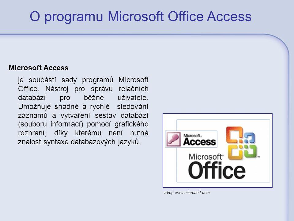 O programu Microsoft Office Access Microsoft Access je součástí sady programů Microsoft Office. Nástroj pro správu relačních databází pro běžné uživat