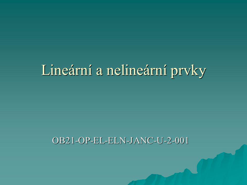 Lineární a nelineární prvky OB21-OP-EL-ELN-JANC-U-2-001