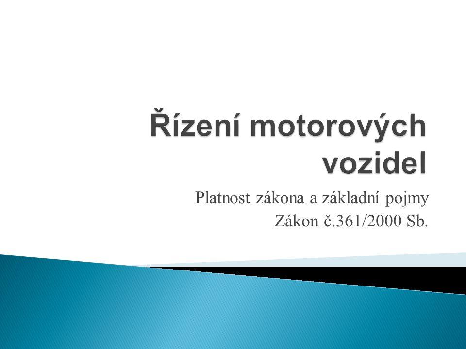 Platnost zákona a základní pojmy Zákon č.361/2000 Sb.