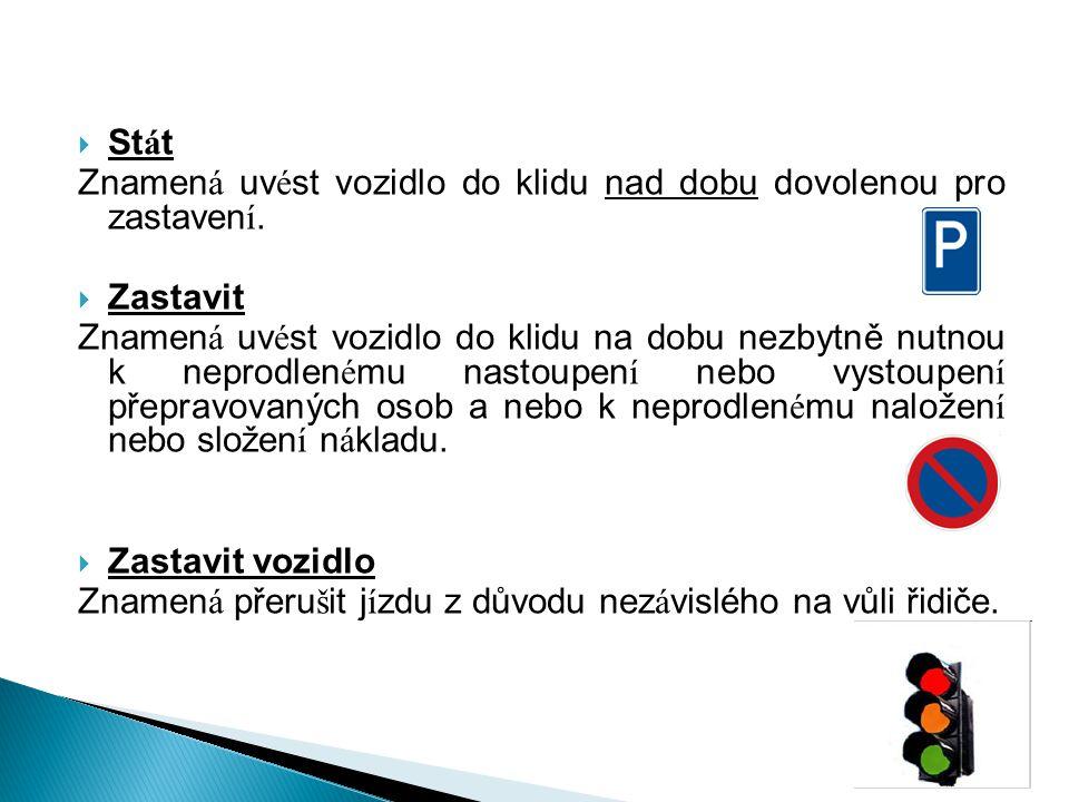  St á t Znamen á uv é st vozidlo do klidu nad dobu dovolenou pro zastaven í.