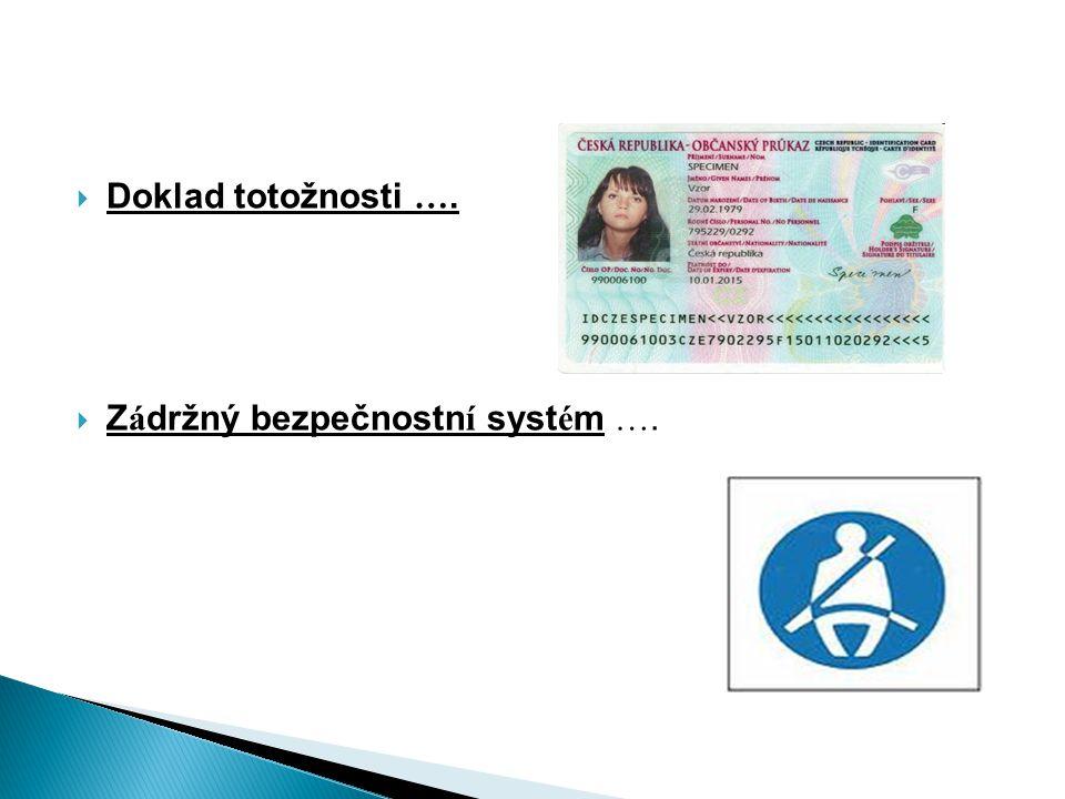  Doklad totožnosti ….  Z á držný bezpečnostn í syst é m ….