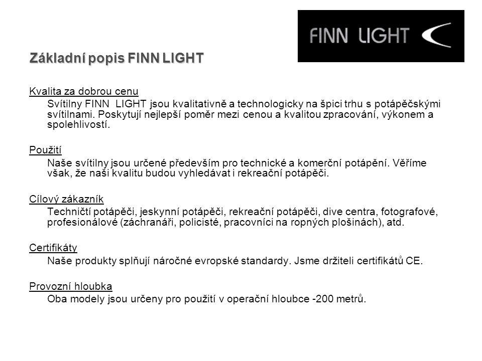 Kvalita za dobrou cenu Svítilny FINN LIGHT jsou kvalitativně a technologicky na špici trhu s potápěčskými svítilnami.