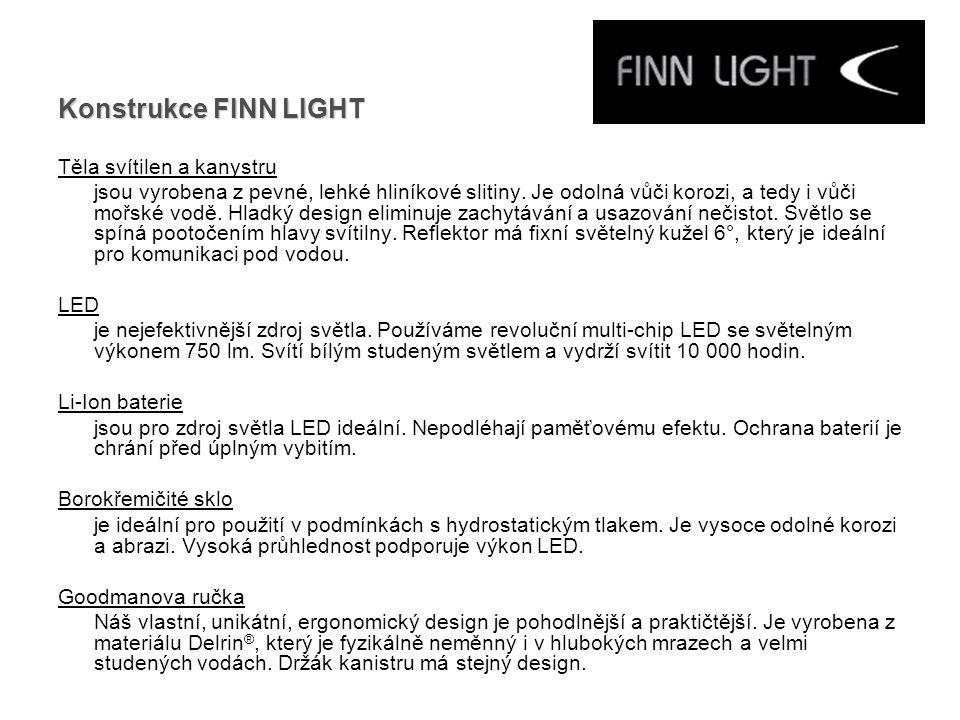 Konstrukce FINN LIGHT Těla svítilen a kanystru jsou vyrobena z pevné, lehké hliníkové slitiny.