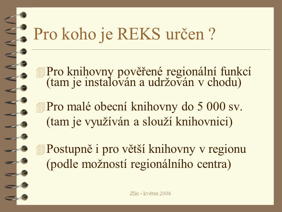 Zlín - květen 2006 Pro koho je REKS určen .