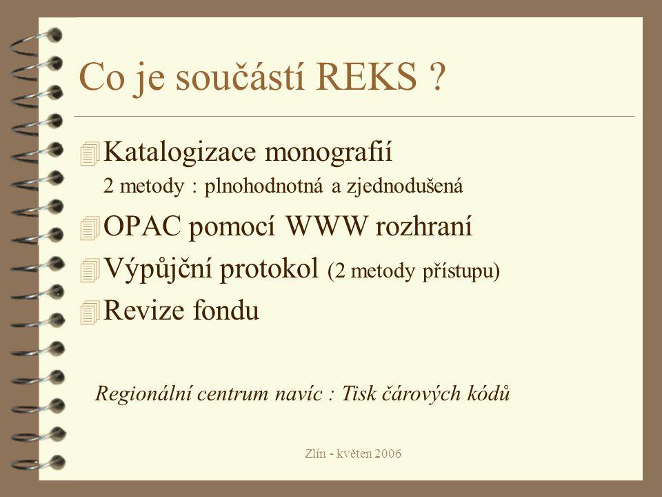 Zlín - květen 2006 Co je součástí REKS .
