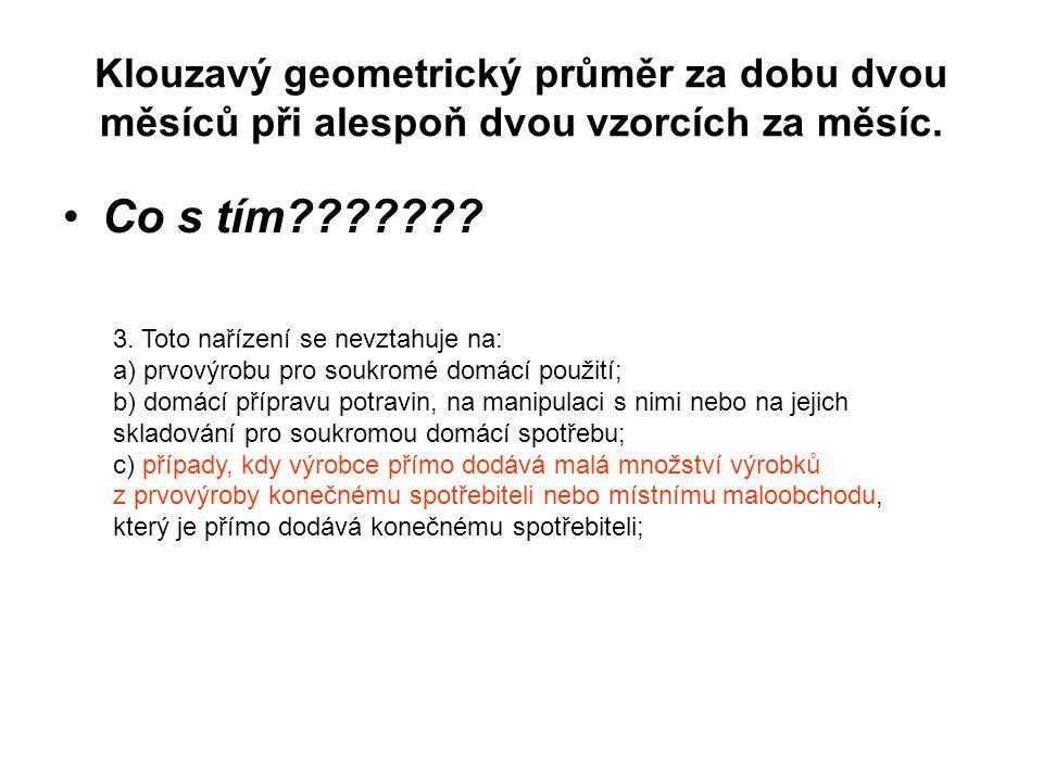 Klouzavý geometrický průměr za dobu dvou měsíců při alespoň dvou vzorcích za měsíc. Co s tím??????? 3. Toto nařízení se nevztahuje na: a) prvovýrobu p