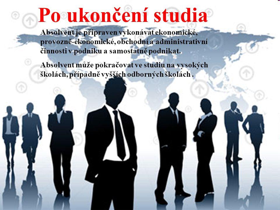 Po ukončení studia Absolvent je připraven vykonávat ekonomické, provozně-ekonomické, obchodní a administrativní činnosti v podniku a samostatně podnikat.
