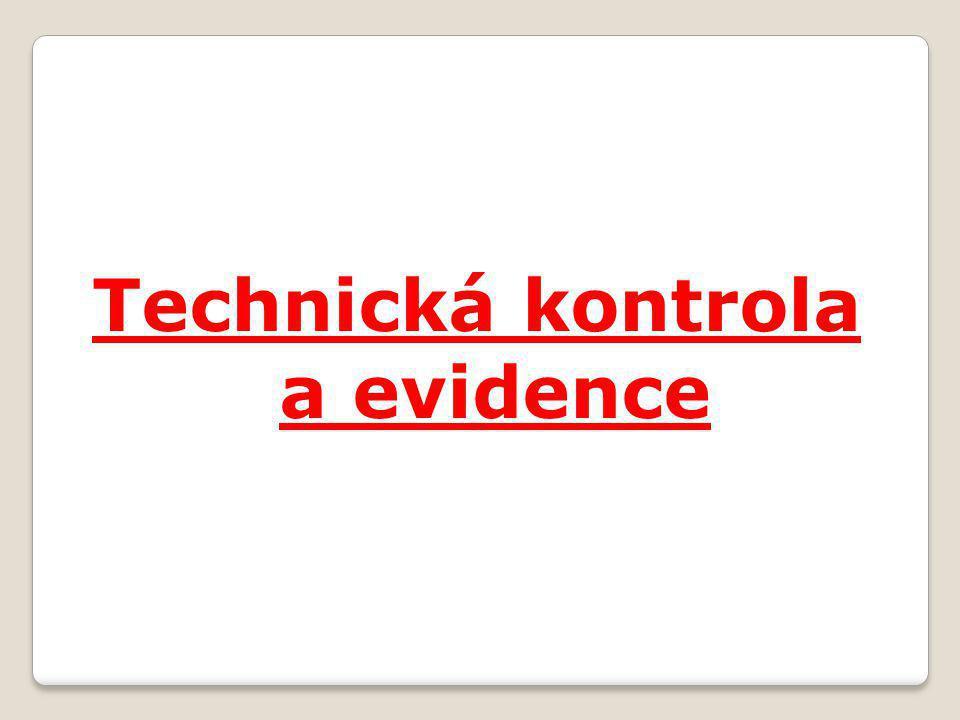 Technická kontrola a evidence
