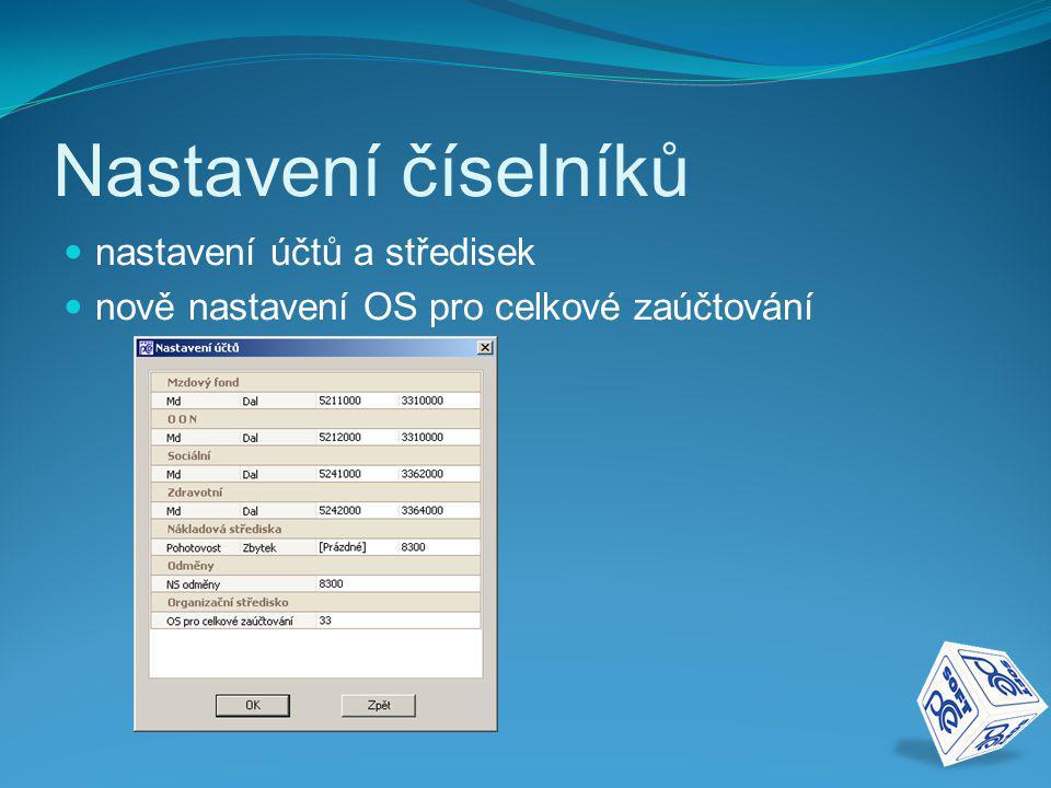 Nastavení číselníků nastavení účtů a středisek nově nastavení OS pro celkové zaúčtování