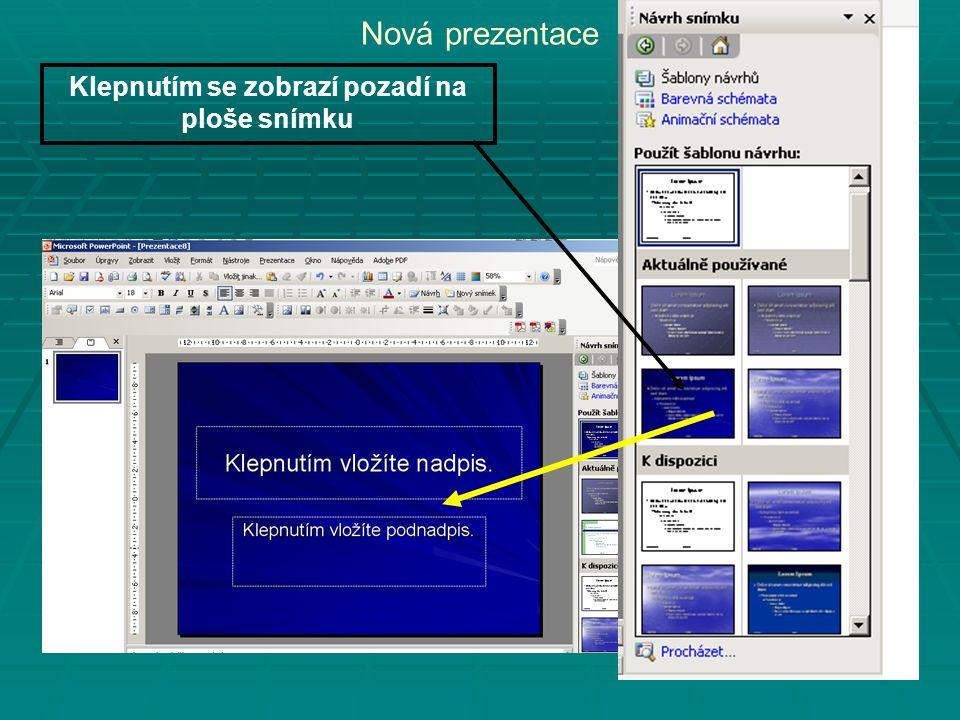Nová prezentace Klepnutím se zobrazí pozadí na ploše snímku