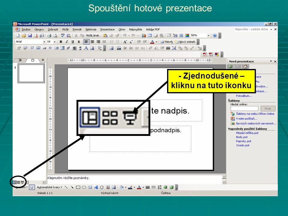 Spouštění hotové prezentace - Zjednodušené – kliknu na tuto ikonku