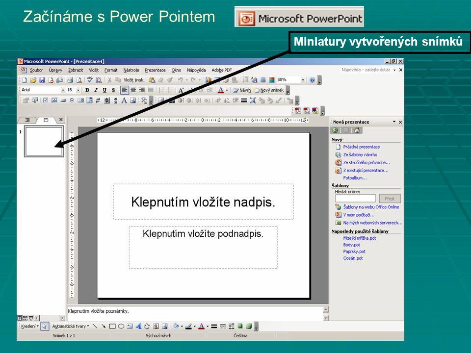Začínáme s Power Pointem Miniatury vytvořených snímků