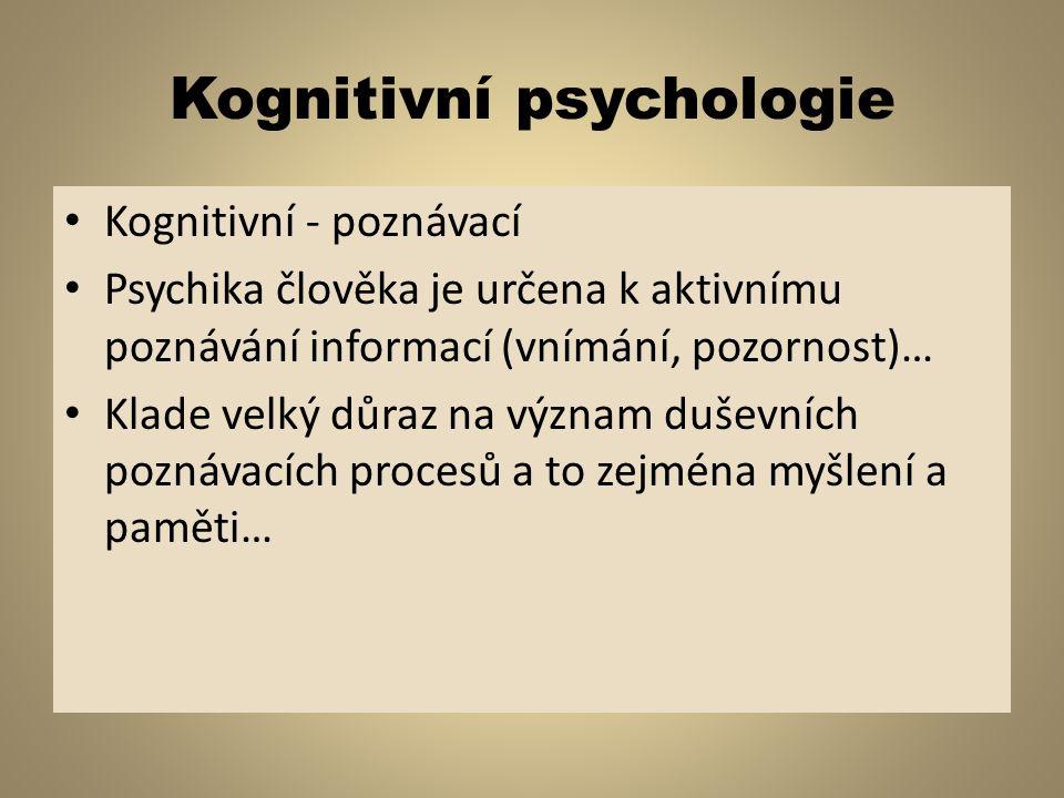 Hlubinná psychologie - psychoanalýza Představitel Sigmund Freud Lidské projevy jsou složitá souhra vědomých a nevědomých procesů… Snaha o proniknutí do hluboko uložených prožitků člověka… Psychoanalýza – psychoterapeutická metoda která se využívá k léčení neuróz…