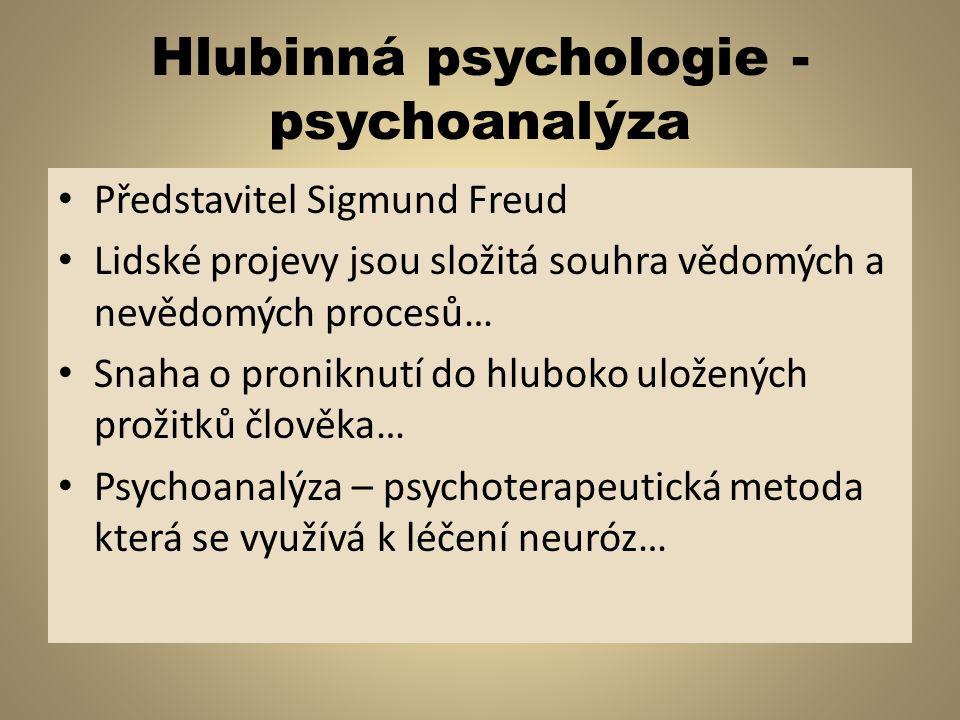 Humanistická psychologie Představitelem C.Rogers, A.