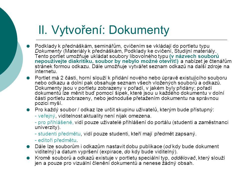 II. Vytvoření: Dokumenty Podklady k přednáškám, seminářům, cvičením se vkládají do portletu typu Dokumenty (Materiály k přednáškám, Podklady ke cvičen