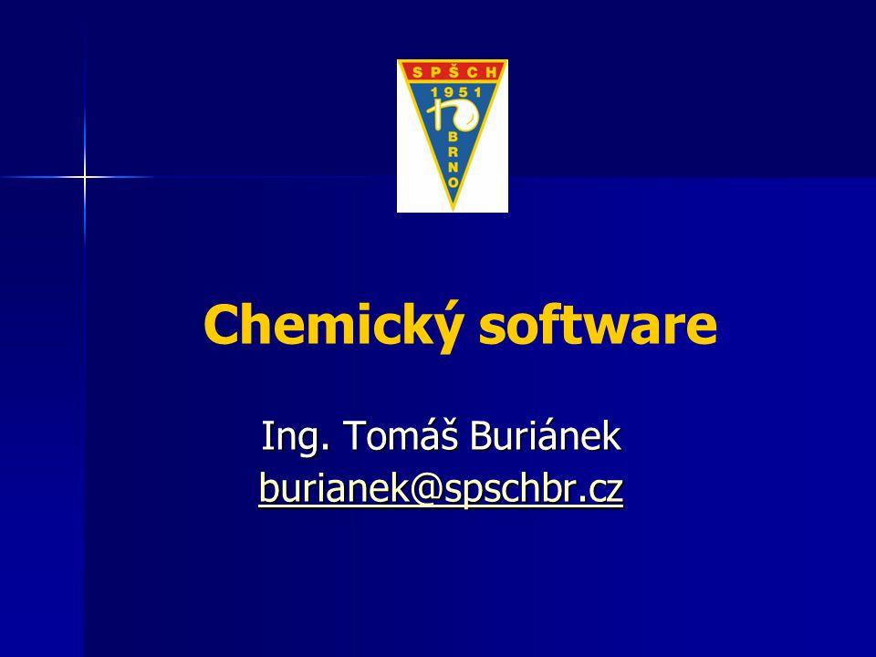 Chemický software Ing. Tomáš Buriánek burianek@spschbr.cz