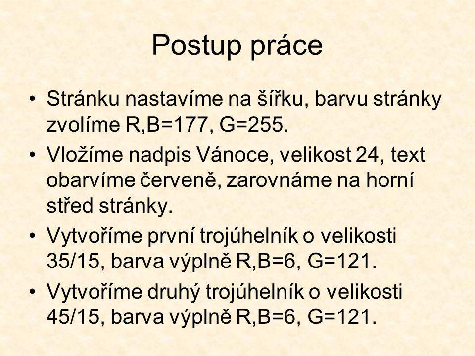Postup práce Stránku nastavíme na šířku, barvu stránky zvolíme R,B=177, G=255.