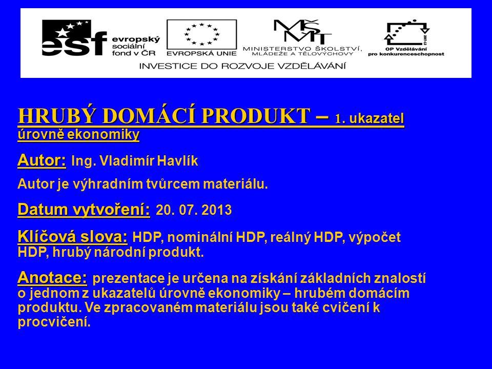 Způsob využití: Způsob využití: určeno pro výklad a procvičení tématu Hrubý domácí produkt.