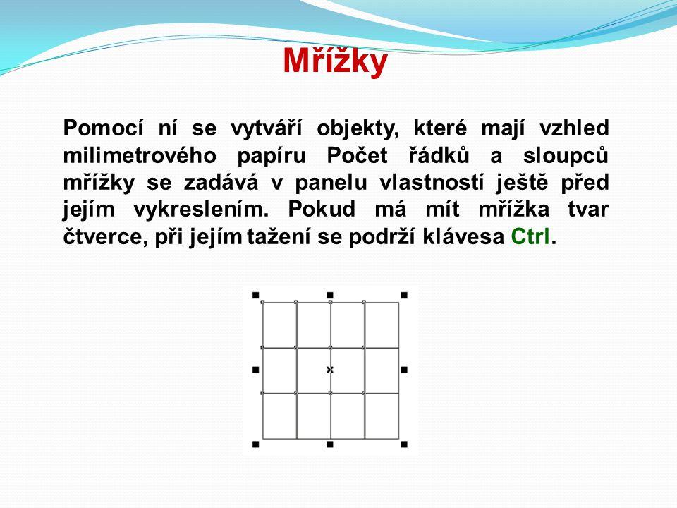 Mřížky Pomocí ní se vytváří objekty, které mají vzhled milimetrového papíru Počet řádků a sloupců mřížky se zadává v panelu vlastností ještě před její
