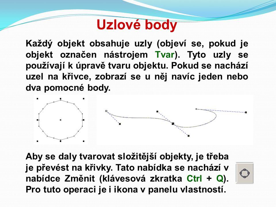Uzlové body Každý objekt obsahuje uzly (objeví se, pokud je objekt označen nástrojem Tvar). Tyto uzly se používají k úpravě tvaru objektu. Pokud se na