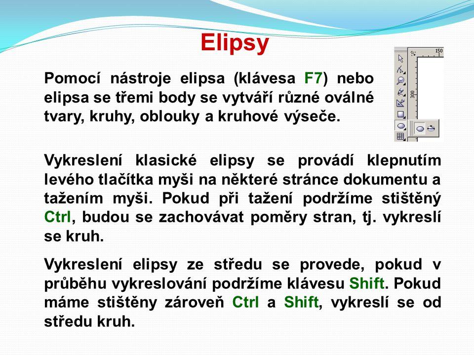 Elipsy Pomocí nástroje elipsa (klávesa F7) nebo elipsa se třemi body se vytváří různé oválné tvary, kruhy, oblouky a kruhové výseče. Vykreslení klasic