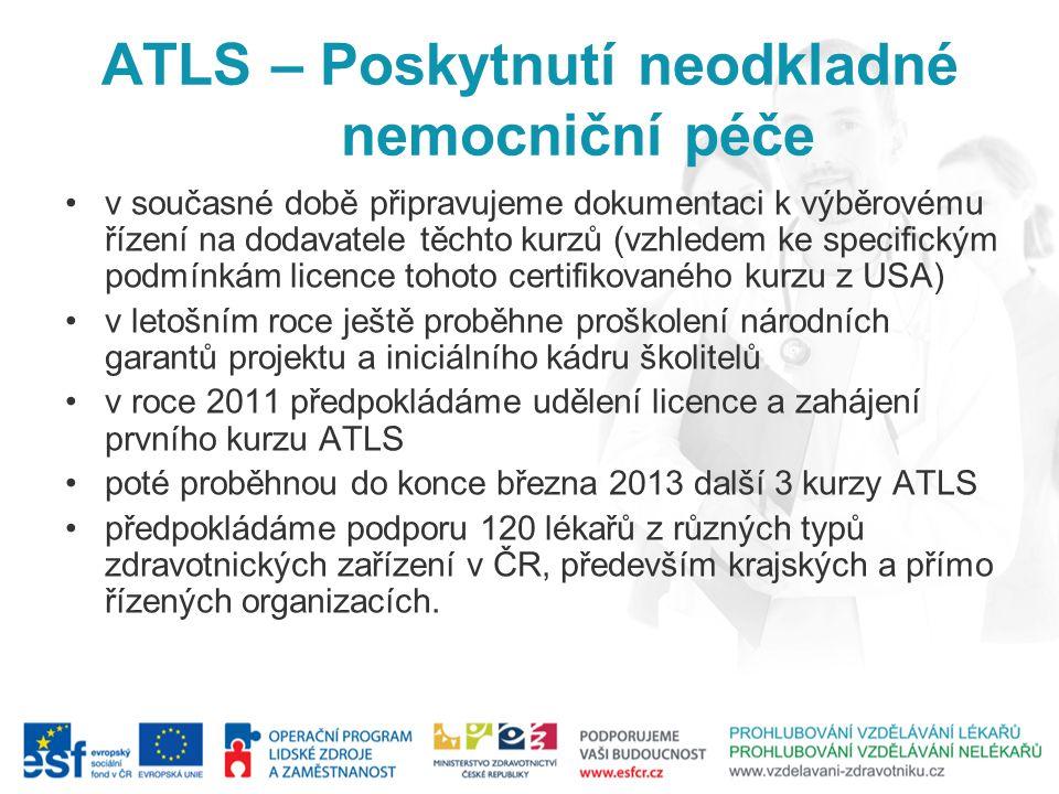 ATLS – Poskytnutí neodkladné nemocniční péče v současné době připravujeme dokumentaci k výběrovému řízení na dodavatele těchto kurzů (vzhledem ke spec