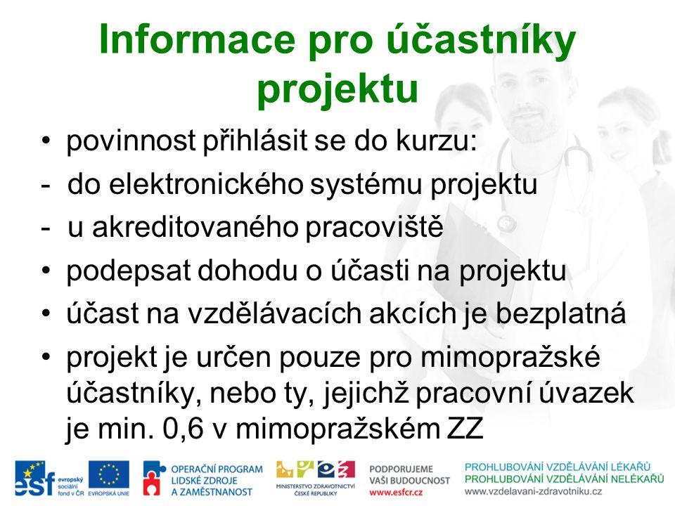 Informace pro účastníky projektu povinnost přihlásit se do kurzu: - do elektronického systému projektu - u akreditovaného pracoviště podepsat dohodu o