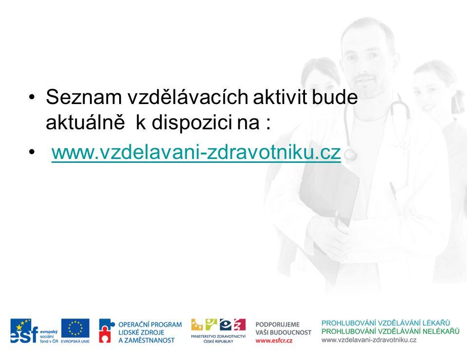 Seznam vzdělávacích aktivit bude aktuálně k dispozici na : www.vzdelavani-zdravotniku.cz