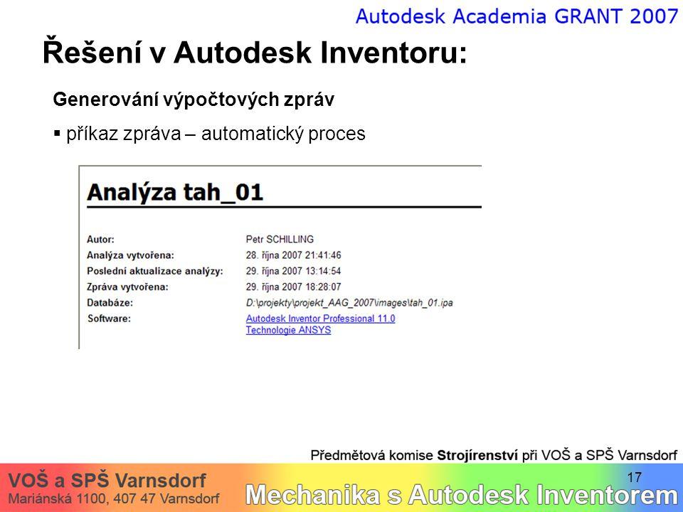 17 Řešení v Autodesk Inventoru: Generování výpočtových zpráv  příkaz zpráva – automatický proces