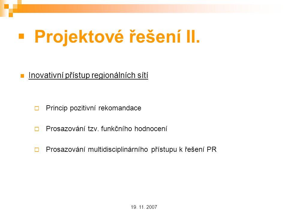 19. 11. 2007  Projektové řešení II.