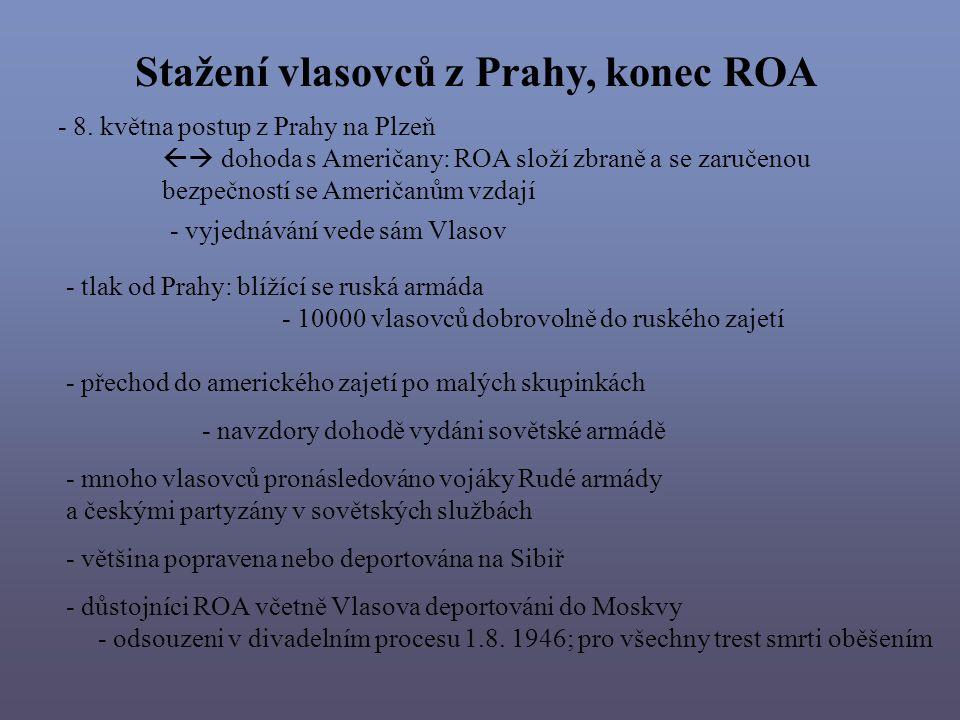 Stažení vlasovců z Prahy, konec ROA - 8. května postup z Prahy na Plzeň  dohoda s Američany: ROA složí zbraně a se zaručenou bezpečností se Američan