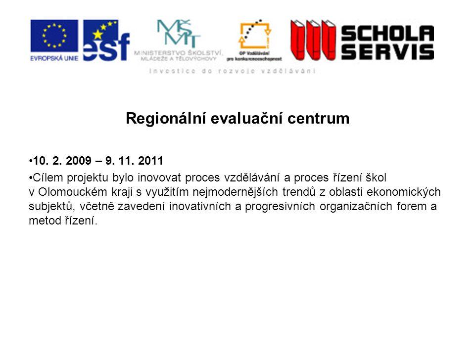 Regionální evaluační centrum 10.2. 2009 – 9. 11.