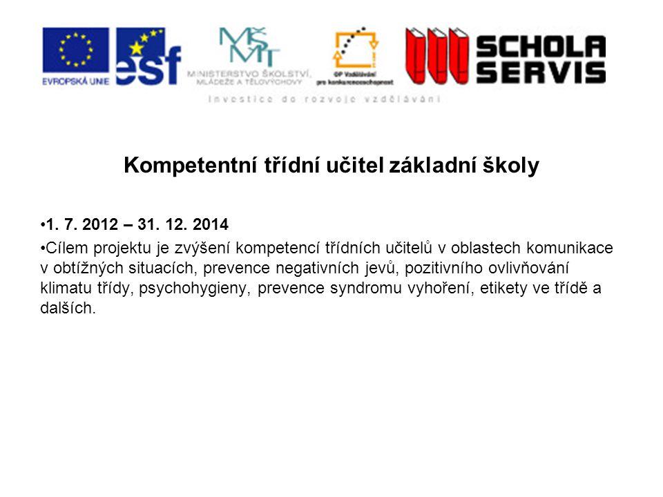Kompetentní třídní učitel základní školy 1.7. 2012 – 31.