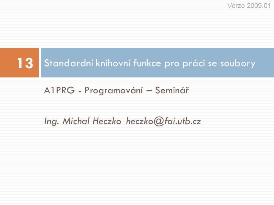 Formátované čtení dat  Funkce fscanf()  Hlavičkový soubor: stdio.h  Syntaxe: int fscanf ( FILE * stream, const char * format,...