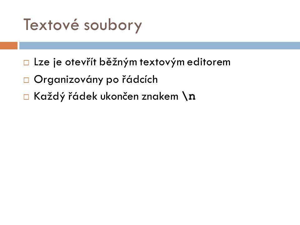 Příklad čtení ze souboru FILE *f; f = fopen(″soubor.txt″,″r″); int x = 1; int n; while (x != EOF) { x = fscanf(″%d\t″, &n); printf(″%d\n″,n); } fclose(f);