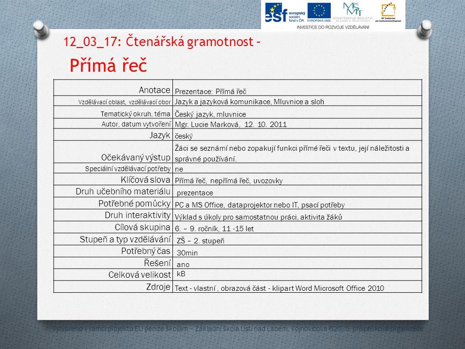 12_03_17: Čtenářská gramotnost – Přímá řeč Anotace Prezentace: Přímá řeč Vzdělávací oblast, vzdělávací obor Jazyk a jazyková komunikace, Mluvnice a sl