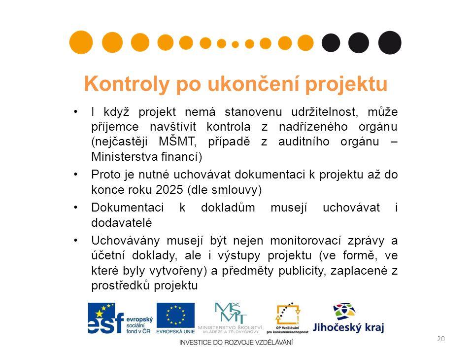 Kontroly po ukončení projektu I když projekt nemá stanovenu udržitelnost, může příjemce navštívit kontrola z nadřízeného orgánu (nejčastěji MŠMT, případě z auditního orgánu – Ministerstva financí) Proto je nutné uchovávat dokumentaci k projektu až do konce roku 2025 (dle smlouvy) Dokumentaci k dokladům musejí uchovávat i dodavatelé Uchovávány musejí být nejen monitorovací zprávy a účetní doklady, ale i výstupy projektu (ve formě, ve které byly vytvořeny) a předměty publicity, zaplacené z prostředků projektu 20